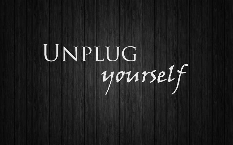unplug-yourself